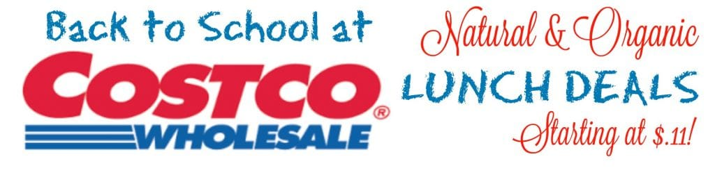 costco back to school natural and organic lunch deals