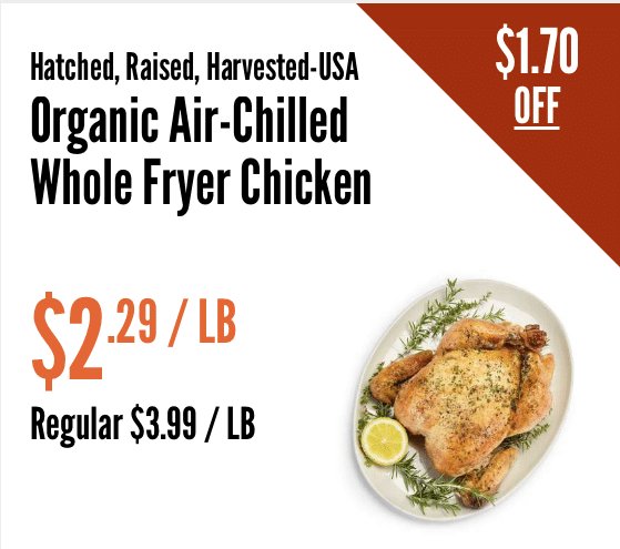 Whole foods deals and coupons page 2 all natural savings whole foods once yearly sale on whole organic chickens is here now through 313 whole foods has organic air chilled whole chickens on sale for just 229 malvernweather Gallery
