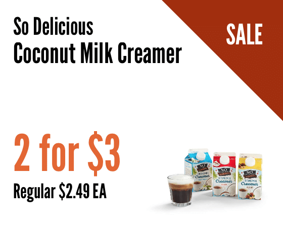 Whole foods deals and coupons all natural savings coffee drinkers head to whole foods this week for a super low price on so delicious coconut milk non dairy coffee creamers malvernweather Image collections