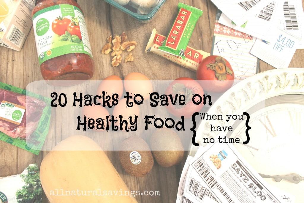 save on healthy and organic food hacks