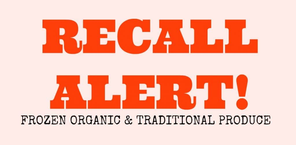 FROZEN ORGANIC AND TRADITIONAL PRODUCE RECALL