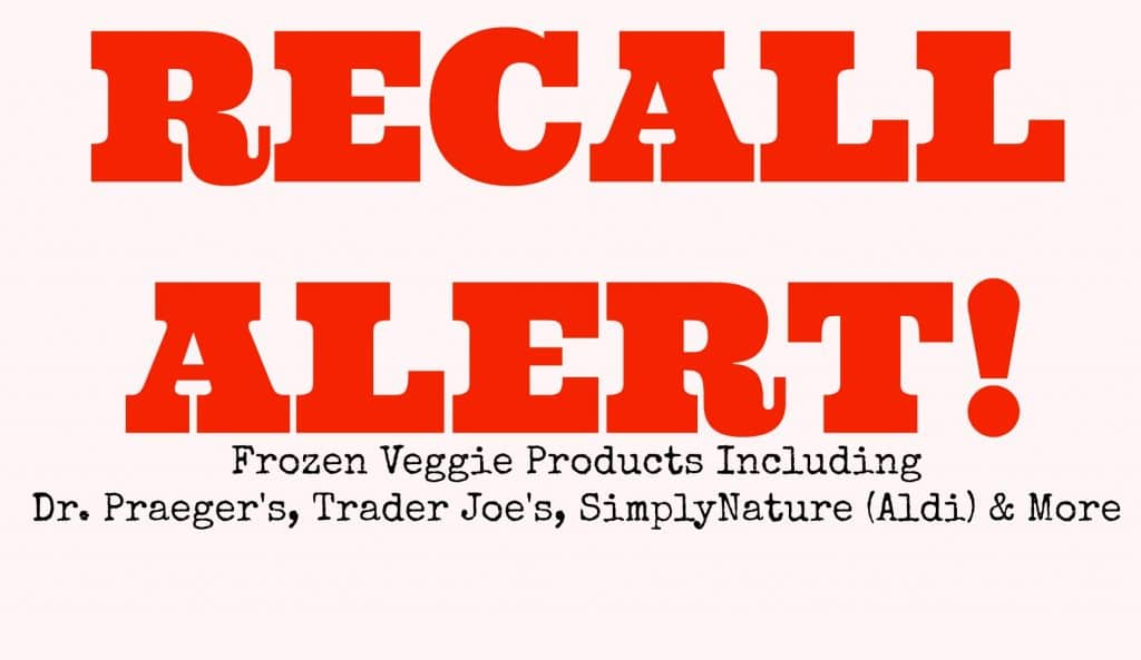organic food recall dr. praeger's trader joe's aldi vegetable products frozen