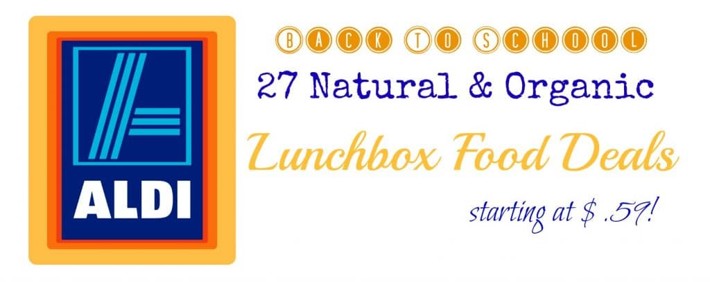 natural and organic lunchbox food deals back to school aldi